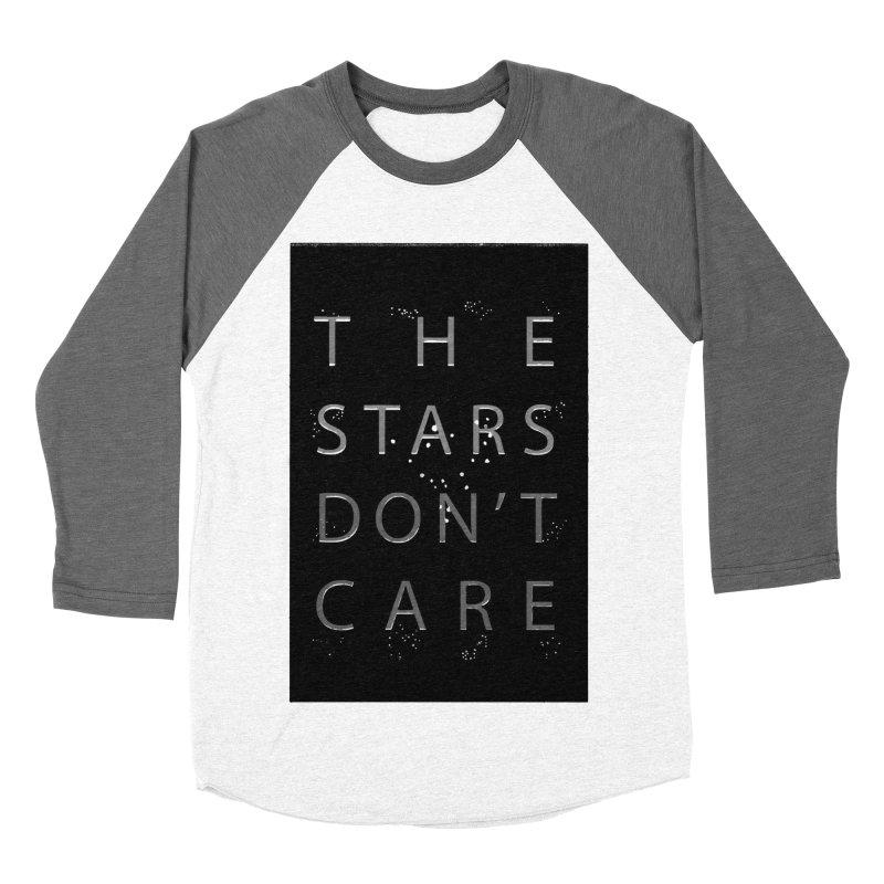 The Stars Don't Care Men's Baseball Triblend Longsleeve T-Shirt by Stephanie Gobby's Artist Shop