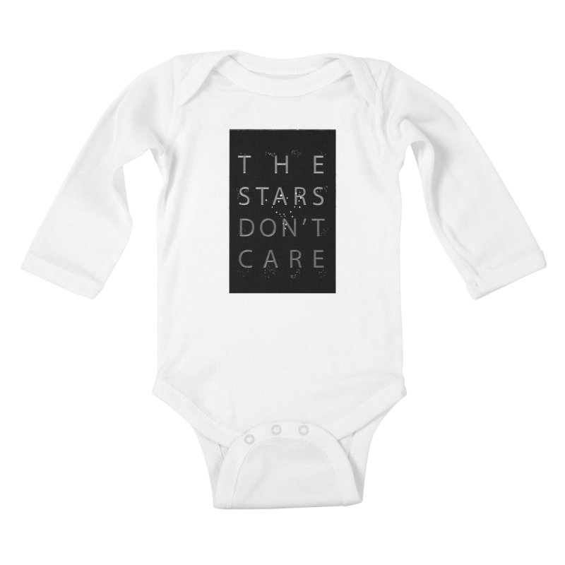 The Stars Don't Care Kids Baby Longsleeve Bodysuit by Stephanie Gobby's Artist Shop