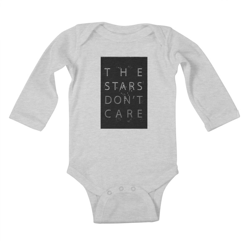 The Stars Don't Care Kids Baby Longsleeve Bodysuit by Stephanie Gobby's Artist Shop