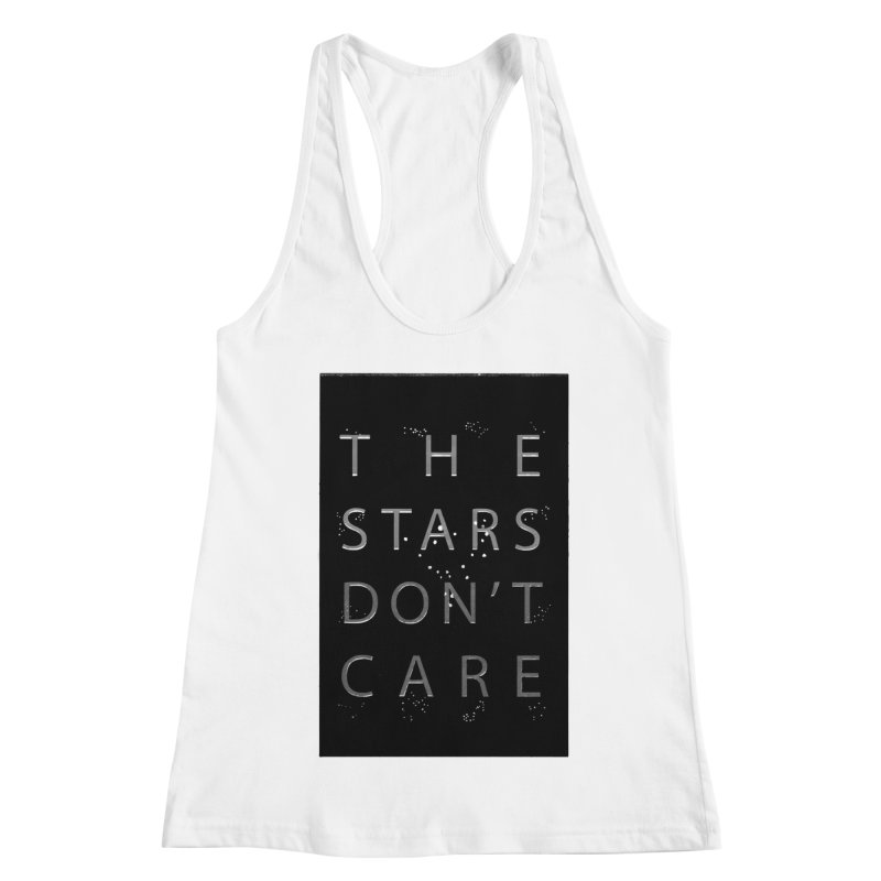 The Stars Don't Care Women's Tank by Stephanie Gobby's Artist Shop