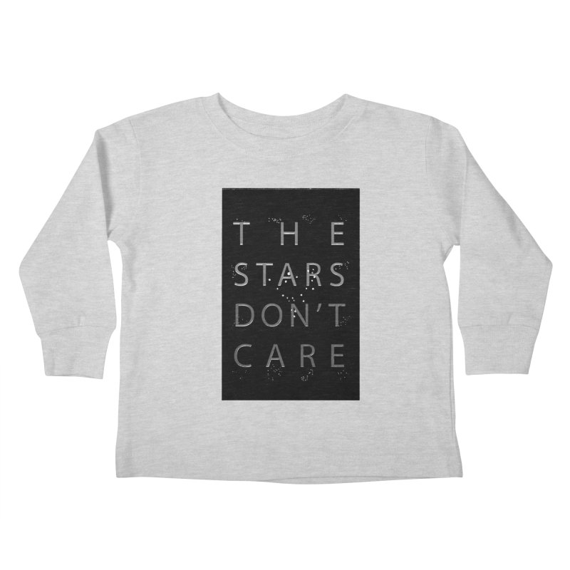 The Stars Don't Care Kids Toddler Longsleeve T-Shirt by Stephanie Gobby's Artist Shop