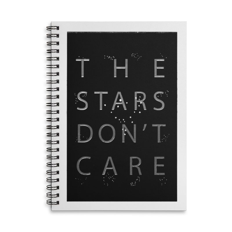 The Stars Don't Care Accessories Lined Spiral Notebook by Stephanie Gobby's Artist Shop