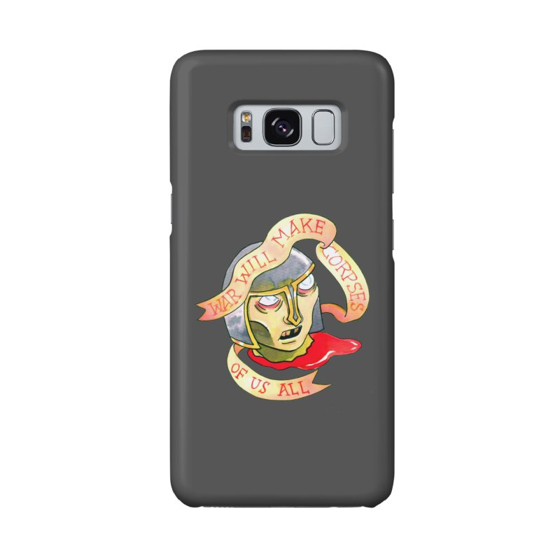 War Will Make Corpses of Us All Accessories Phone Case by Stephanie Gobby's Artist Shop