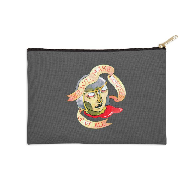 War Will Make Corpses of Us All Accessories Zip Pouch by Stephanie Gobby's Artist Shop