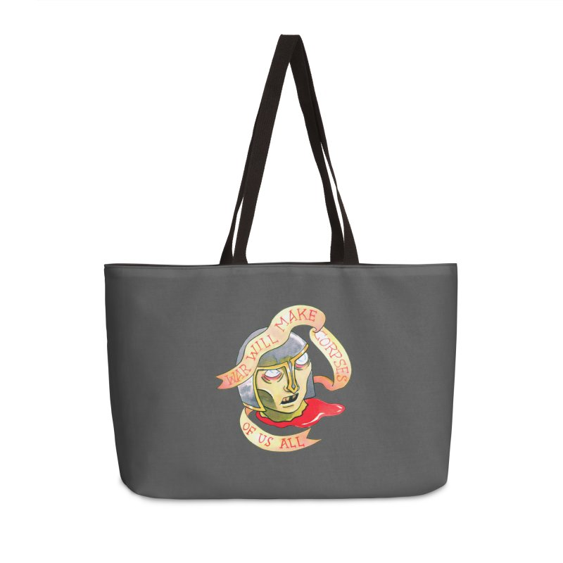 War Will Make Corpses of Us All Accessories Weekender Bag Bag by Stephanie Gobby's Artist Shop