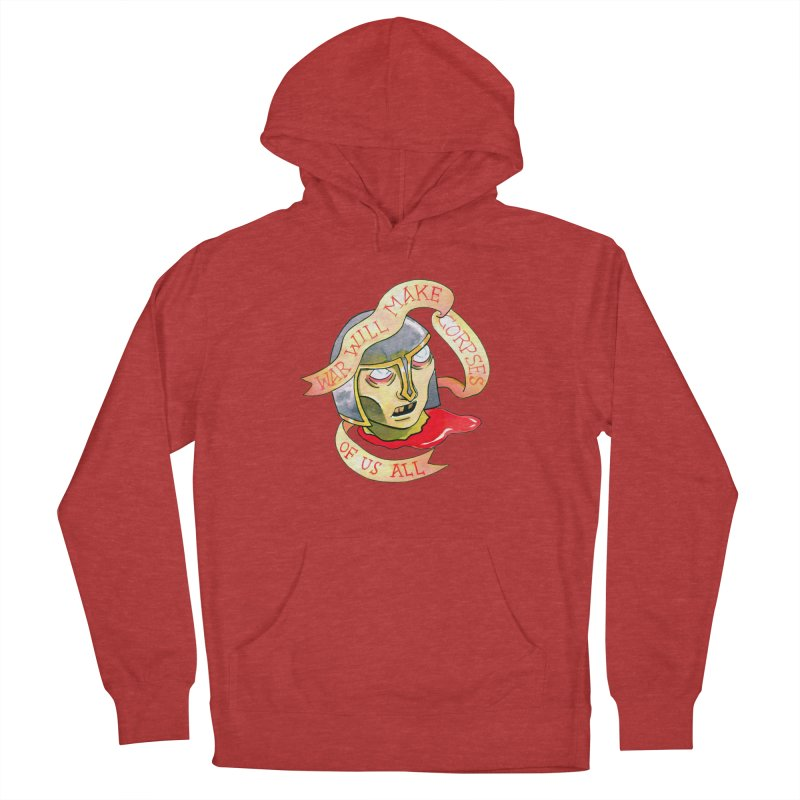War Will Make Corpses of Us All Women's Pullover Hoody by Stephanie Gobby's Artist Shop