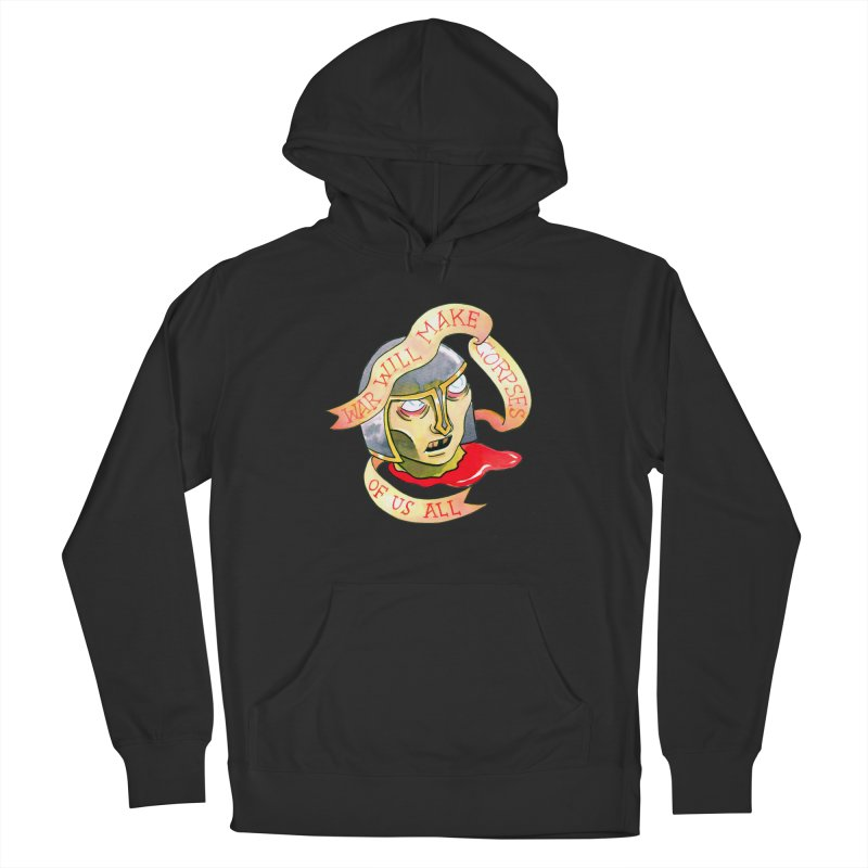 War Will Make Corpses of Us All Women's French Terry Pullover Hoody by Stephanie Gobby's Artist Shop
