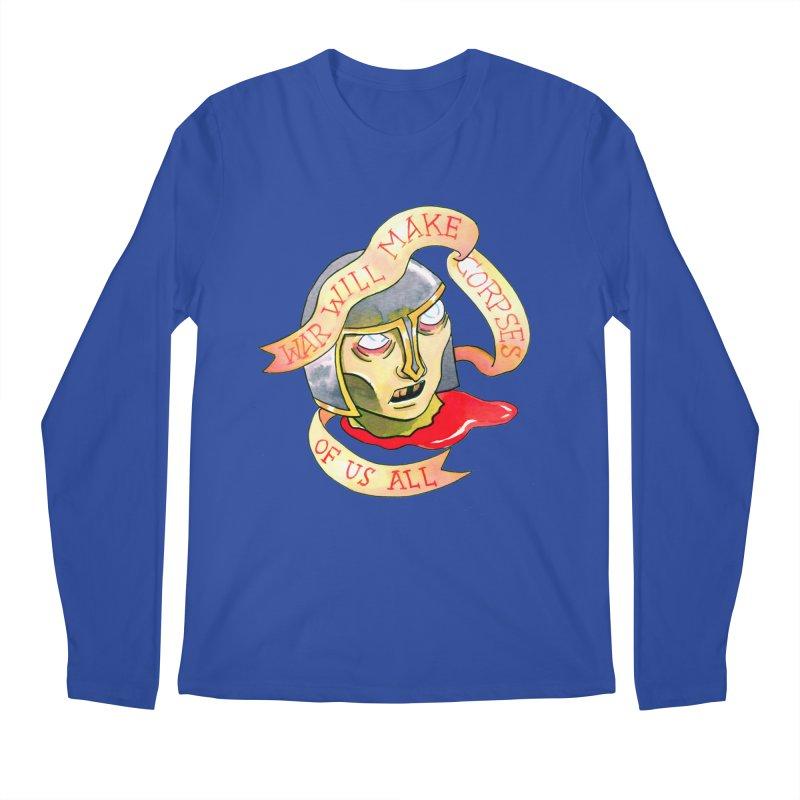 War Will Make Corpses of Us All Men's Regular Longsleeve T-Shirt by Stephanie Gobby's Artist Shop