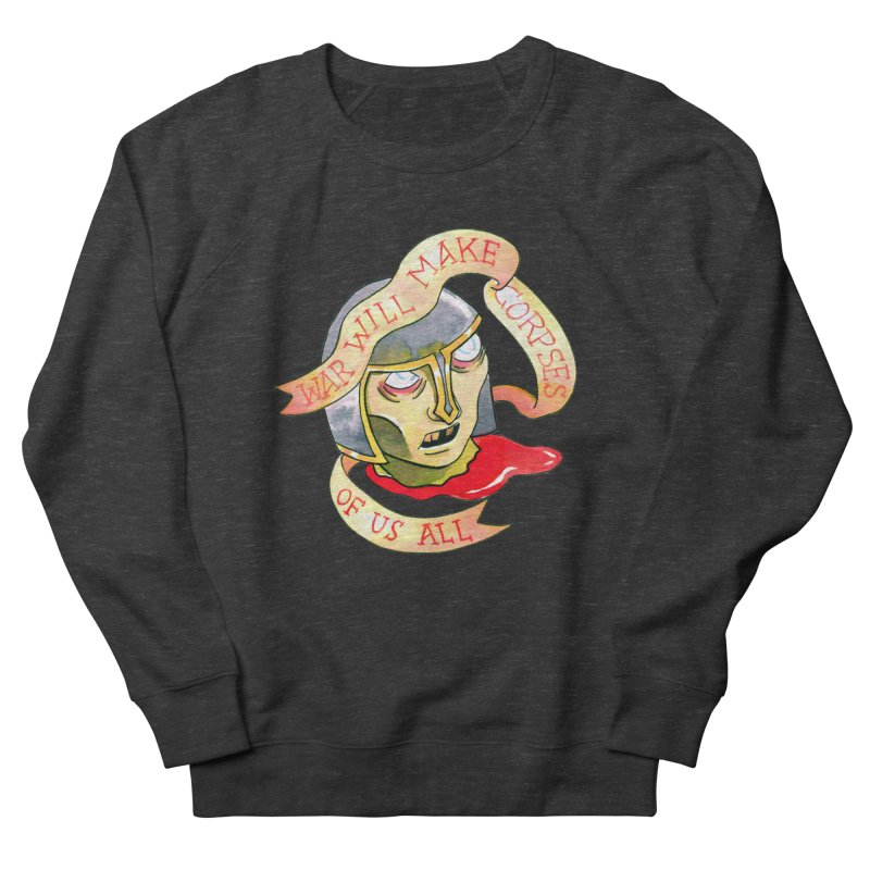 War Will Make Corpses of Us All Men's French Terry Sweatshirt by Stephanie Gobby's Artist Shop