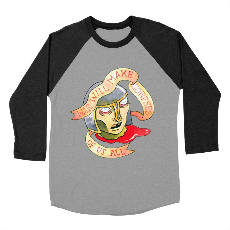 War Will Make Corpses of Us All Men's Baseball Triblend Longsleeve T-Shirt by Stephanie Gobby's Artist Shop