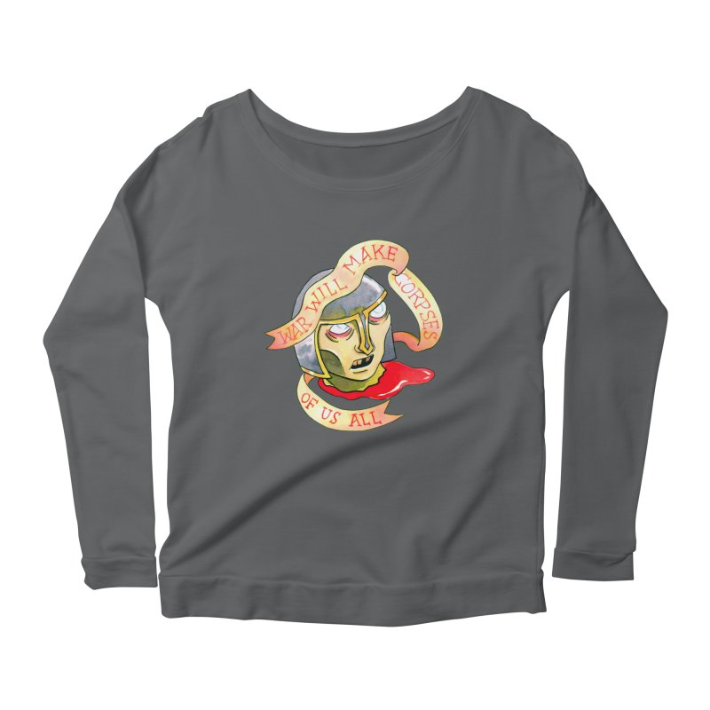 War Will Make Corpses of Us All Women's Longsleeve T-Shirt by Stephanie Gobby's Artist Shop