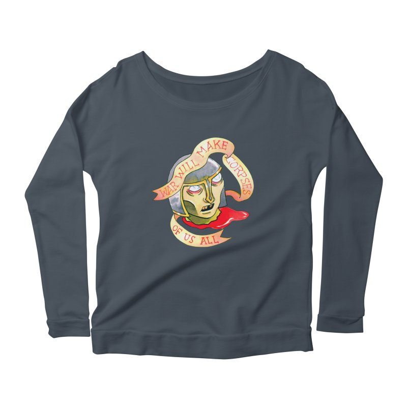War Will Make Corpses of Us All Women's Scoop Neck Longsleeve T-Shirt by Stephanie Gobby's Artist Shop