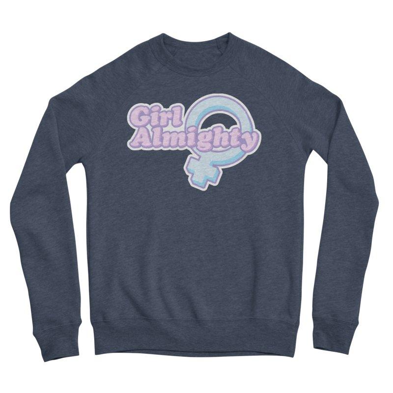 Girl Almighty Women's Sponge Fleece Sweatshirt by Shop Stephanie Manson Design