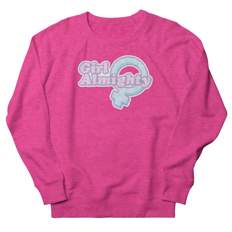 Girl Almighty Women's French Terry Sweatshirt by Shop Stephanie Manson Design
