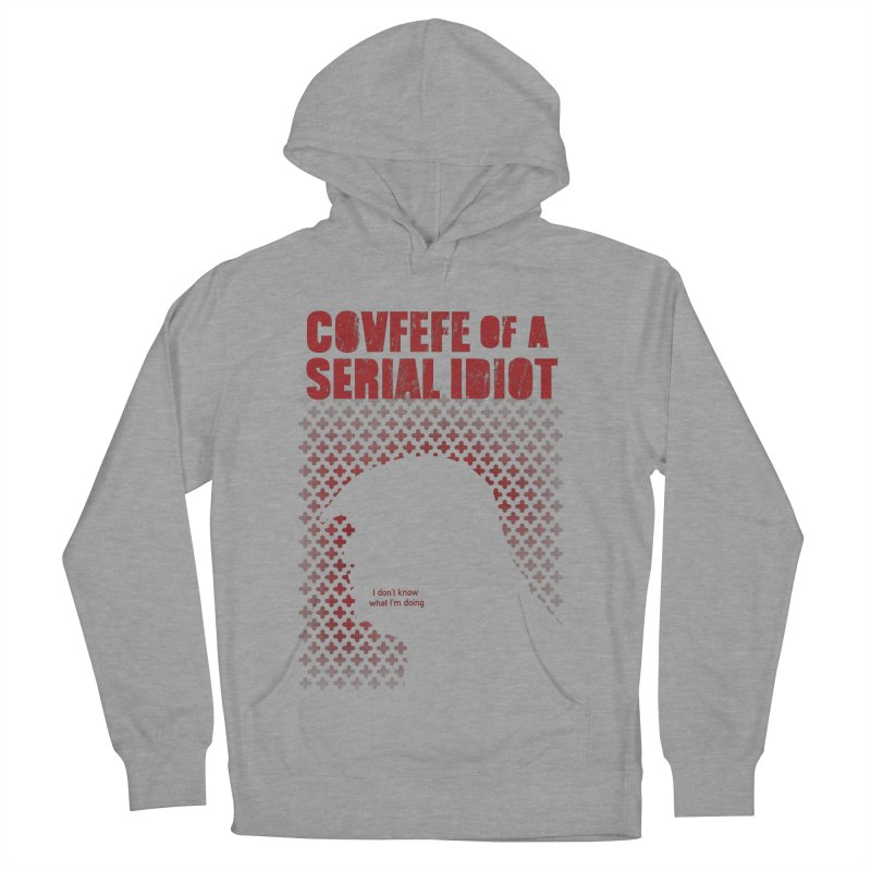 Covfefe of a Serial Idiot Men's Pullover Hoody by stephencase's Artist Shop