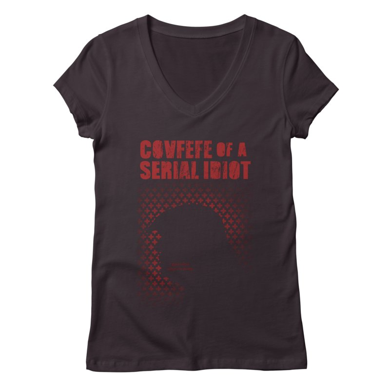 Covfefe of a Serial Idiot Women's V-Neck by stephencase's Artist Shop