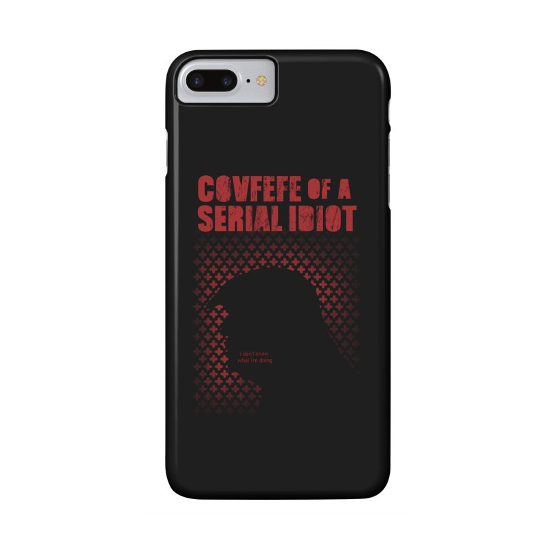 Covfefe of a Serial Idiot Accessories Phone Case by stephencase's Artist Shop