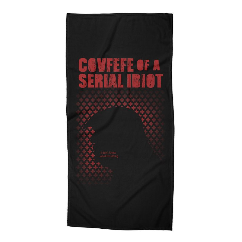 Covfefe of a Serial Idiot Accessories Beach Towel by stephencase's Artist Shop
