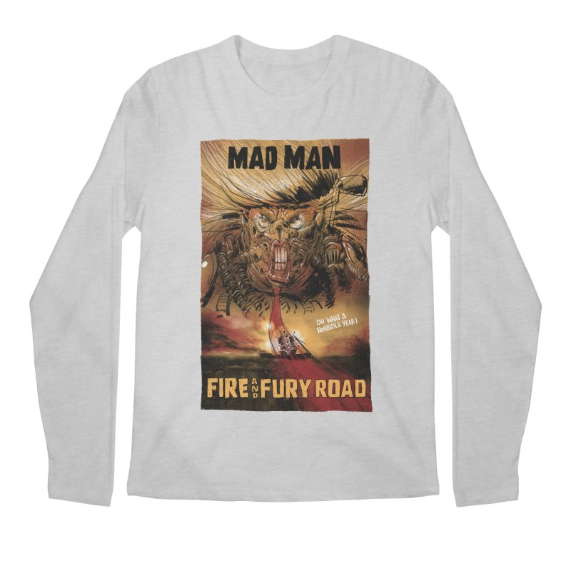 Fire & Fury Road Men's Longsleeve T-Shirt by stephencase's Artist Shop