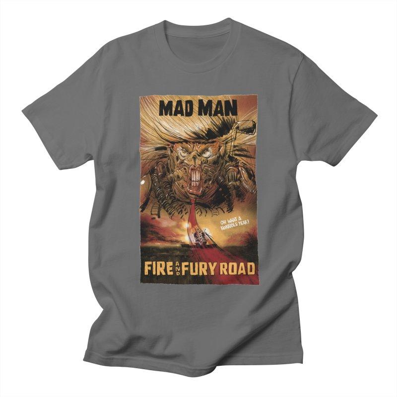 Fire & Fury Road Men's T-Shirt by stephencase's Artist Shop