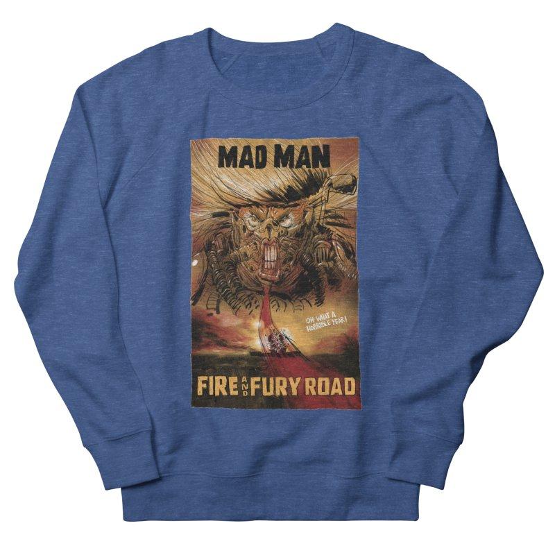 Fire & Fury Road Men's Sweatshirt by stephencase's Artist Shop