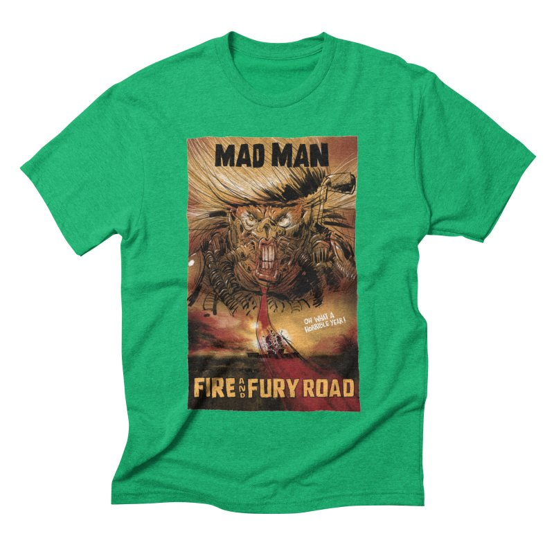 Fire & Fury Road Men's Triblend T-Shirt by stephencase's Artist Shop