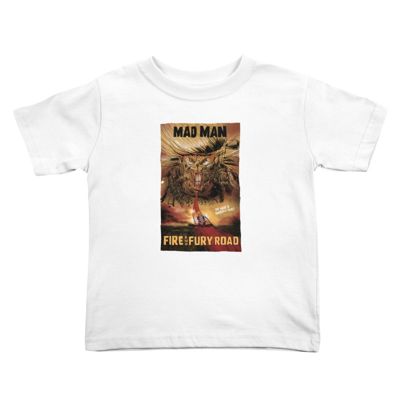 Fire & Fury Road Kids Toddler T-Shirt by stephencase's Artist Shop
