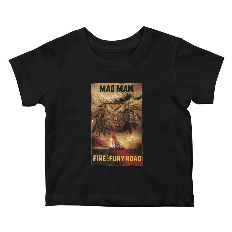 Fire & Fury Road Kids Baby T-Shirt by stephencase's Artist Shop