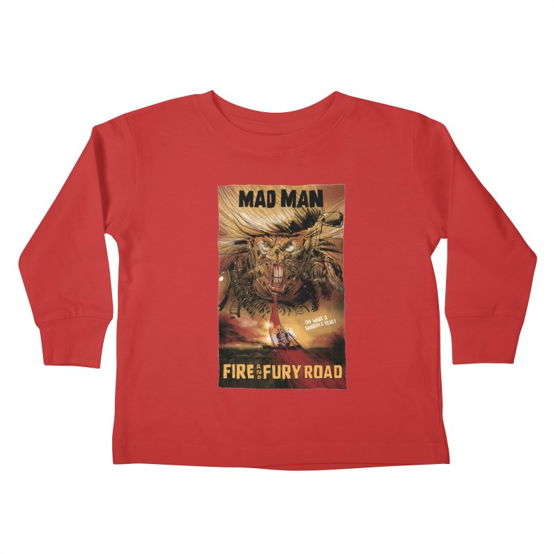 Fire & Fury Road Kids Toddler Longsleeve T-Shirt by stephencase's Artist Shop