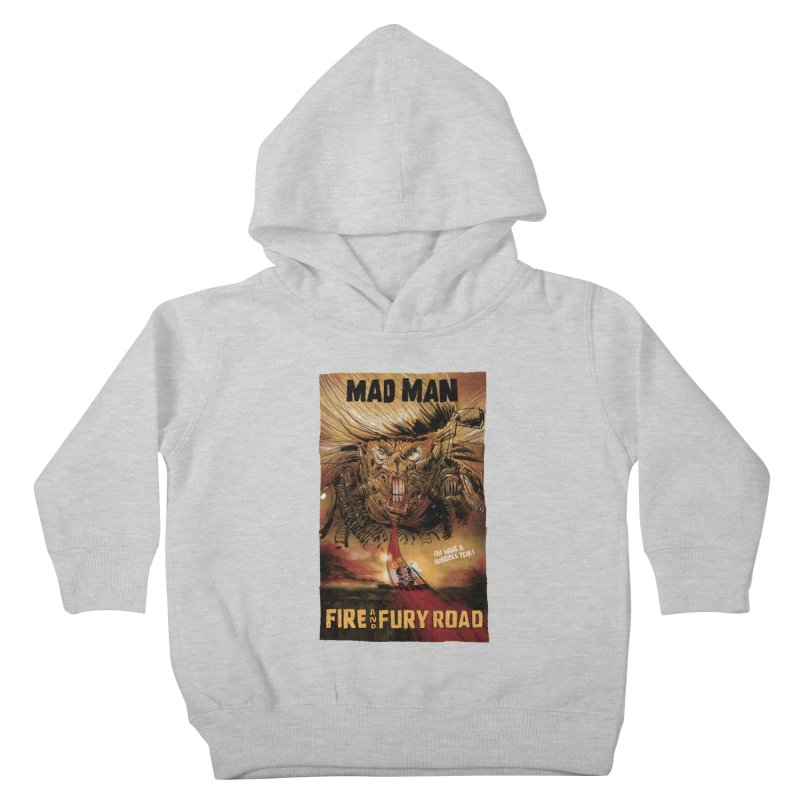 Fire & Fury Road Kids Toddler Pullover Hoody by stephencase's Artist Shop