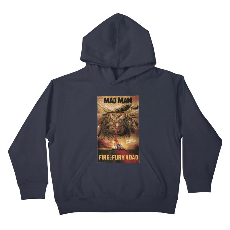 Fire & Fury Road Kids Pullover Hoody by stephencase's Artist Shop