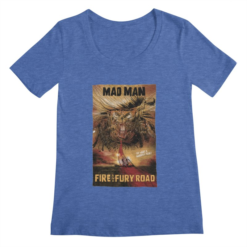 Fire & Fury Road Women's Scoopneck by stephencase's Artist Shop