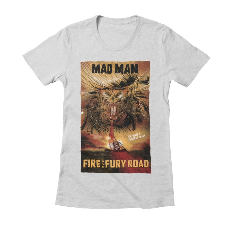 Fire & Fury Road Women's Fitted T-Shirt by stephencase's Artist Shop