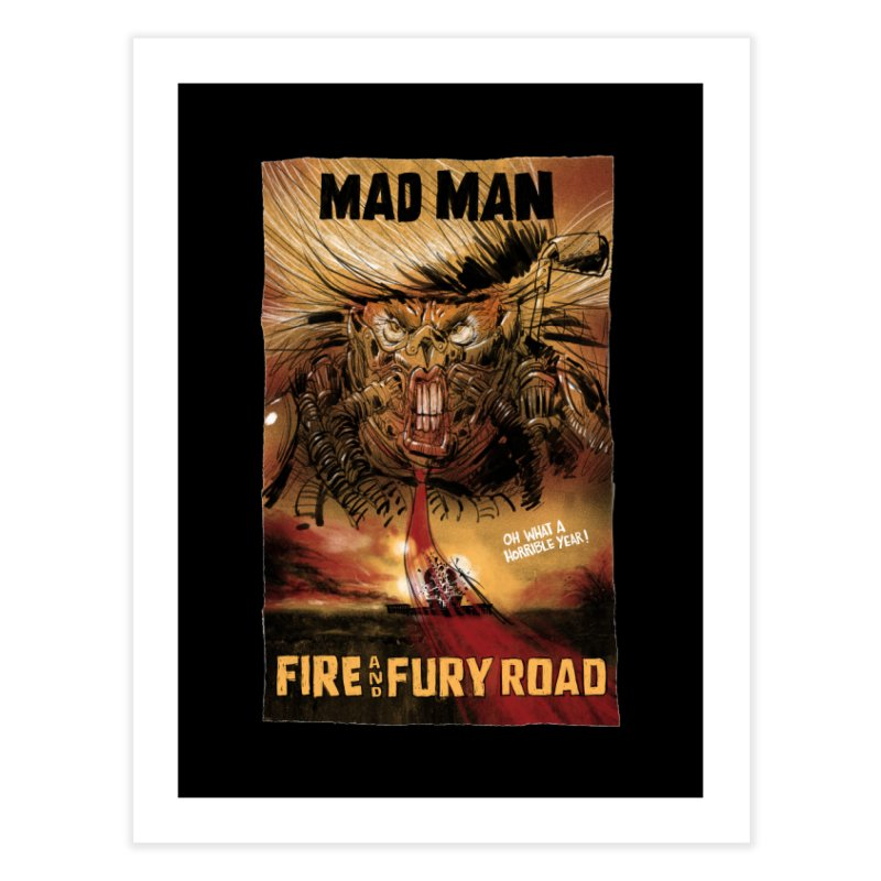 Fire & Fury Road Home Fine Art Print by stephencase's Artist Shop