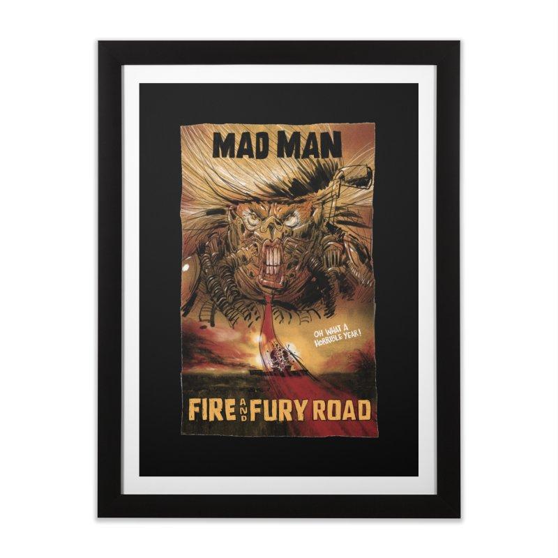 Fire & Fury Road Home Framed Fine Art Print by stephencase's Artist Shop