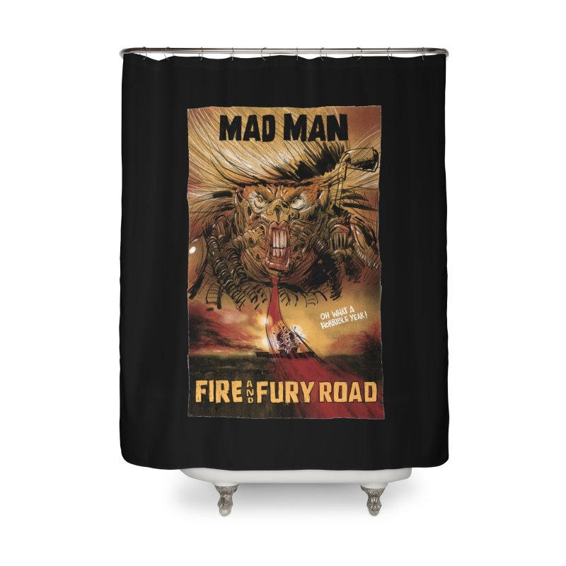 Fire & Fury Road Home Shower Curtain by stephencase's Artist Shop