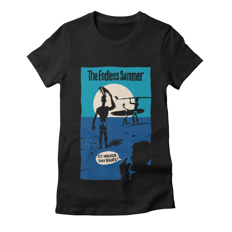 Endless Summer? Women's Fitted T-Shirt by stephencase's Artist Shop