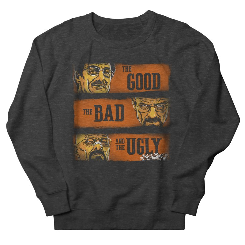 The Good, the Breaking Bad and the Ugly Women's Sweatshirt by stephencase's Artist Shop