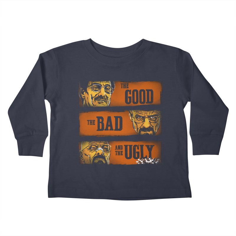 The Good, the Breaking Bad and the Ugly Kids Toddler Longsleeve T-Shirt by stephencase's Artist Shop