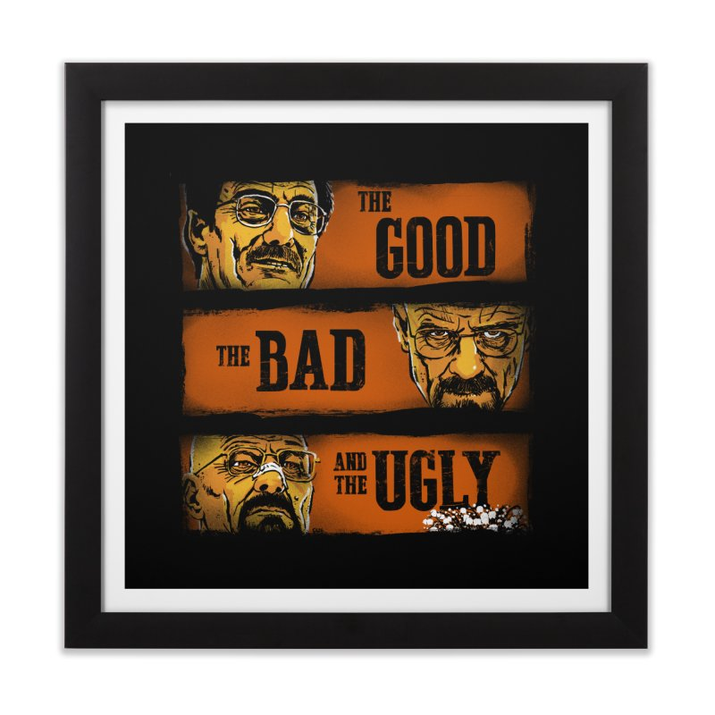 The Good, the Breaking Bad and the Ugly Home Framed Fine Art Print by stephencase's Artist Shop
