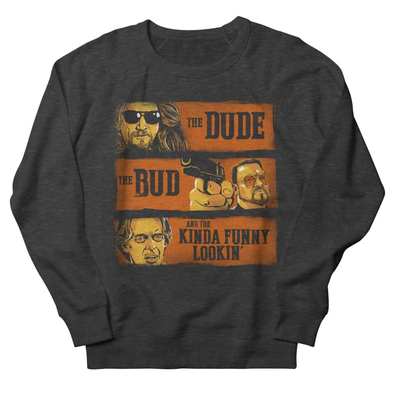 The Dude, the Bud and the Kinda Funny Lookin' Women's Sweatshirt by stephencase's Artist Shop