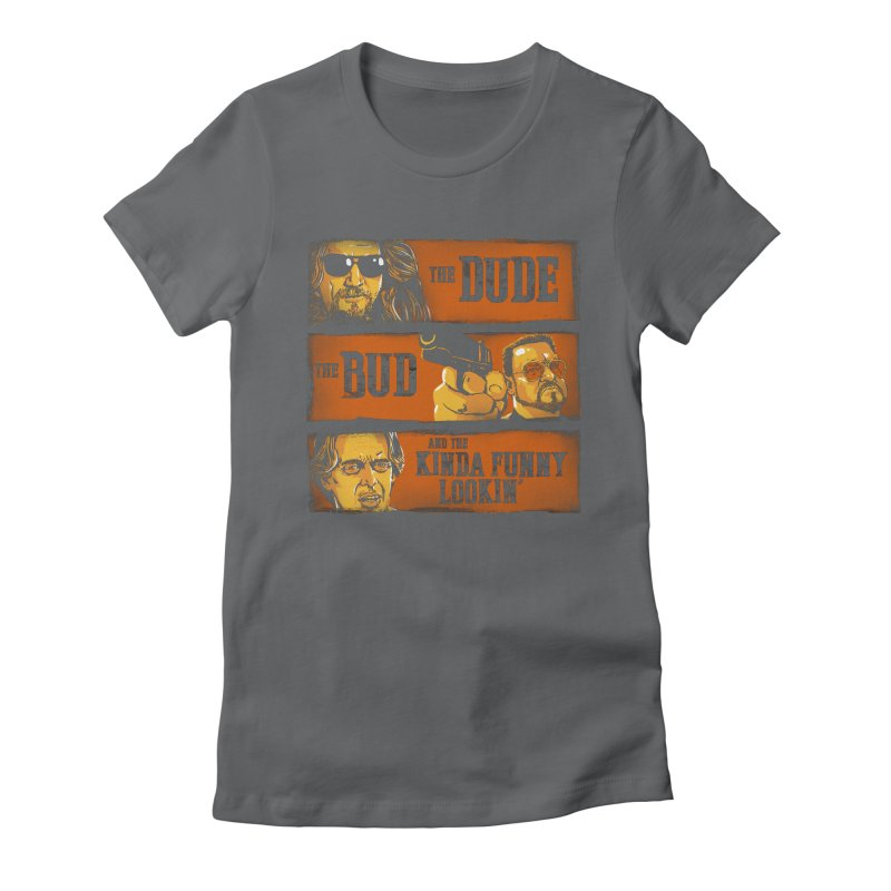 The Dude, the Bud and the Kinda Funny Lookin' Women's Fitted T-Shirt by stephencase's Artist Shop