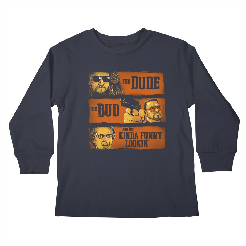 The Dude, the Bud and the Kinda Funny Lookin' Kids Longsleeve T-Shirt by stephencase's Artist Shop