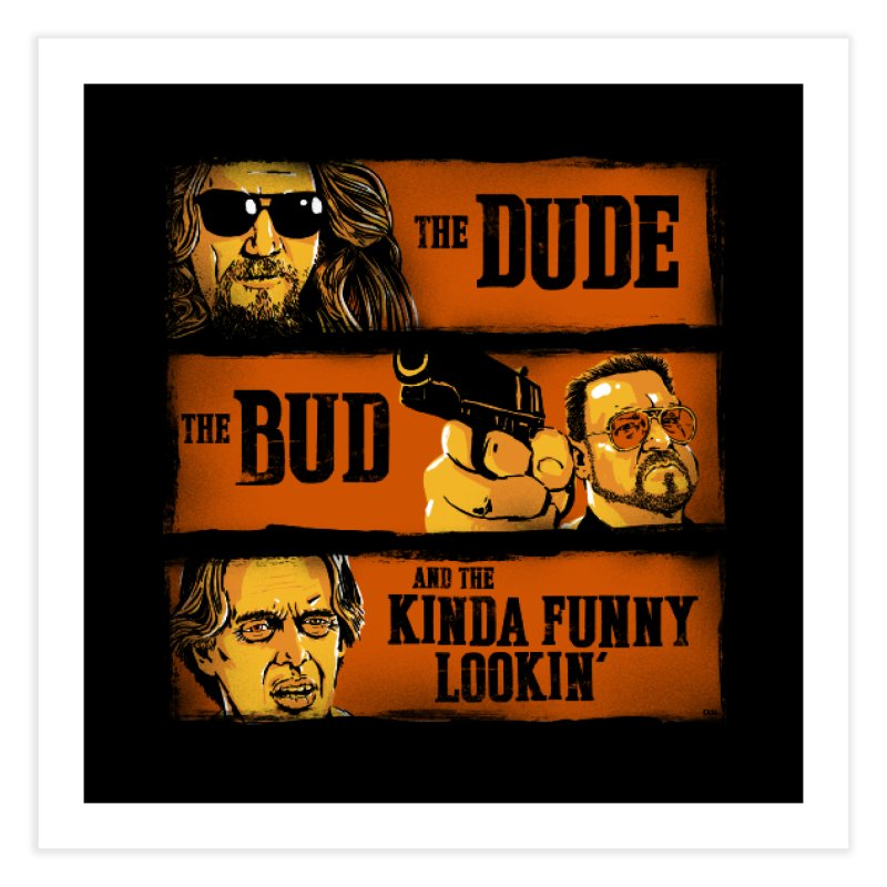 The Dude, the Bud and the Kinda Funny Lookin' Home Fine Art Print by stephencase's Artist Shop