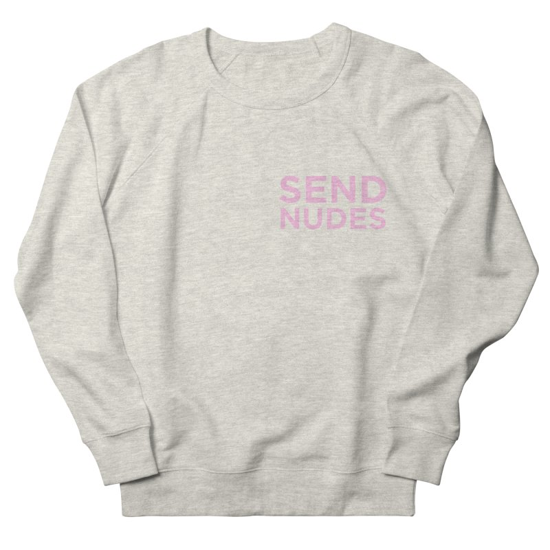 SEND NUDES pink Women's Sweatshirt by Stephen Draws's Artist Shop