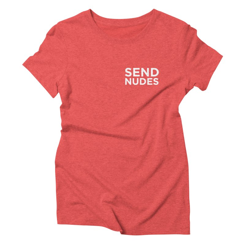 SEND NUDES white Women's Triblend T-Shirt by Stephen Draws's Artist Shop