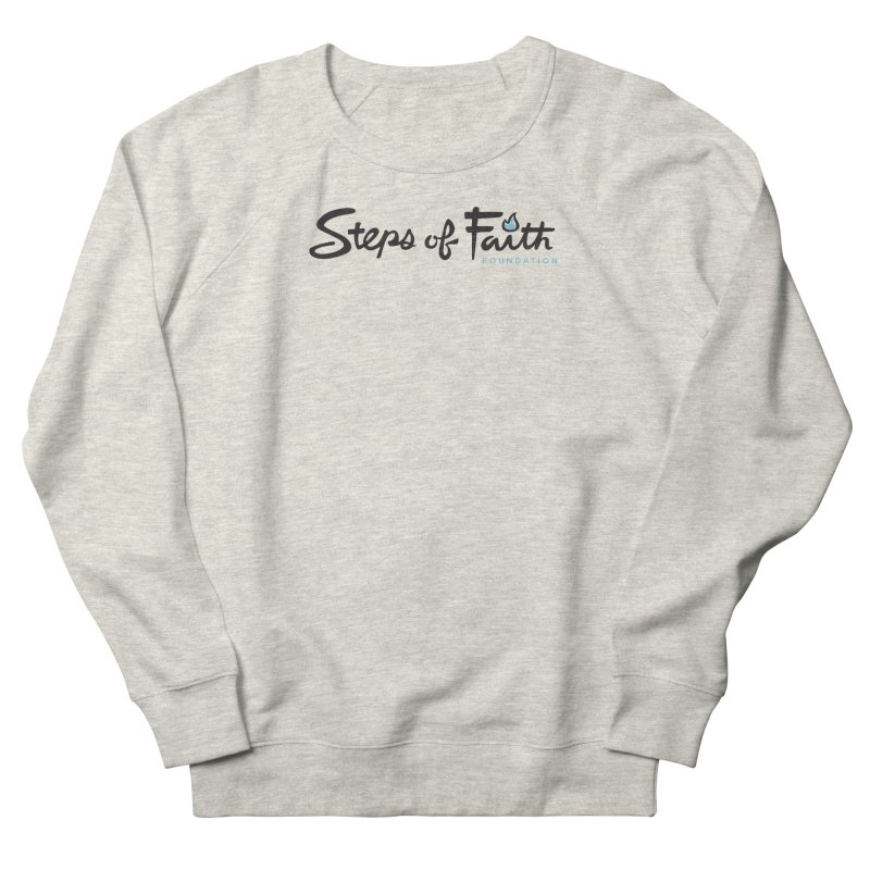 Steps of Faith Women's French Terry Sweatshirt by Steps of Faith