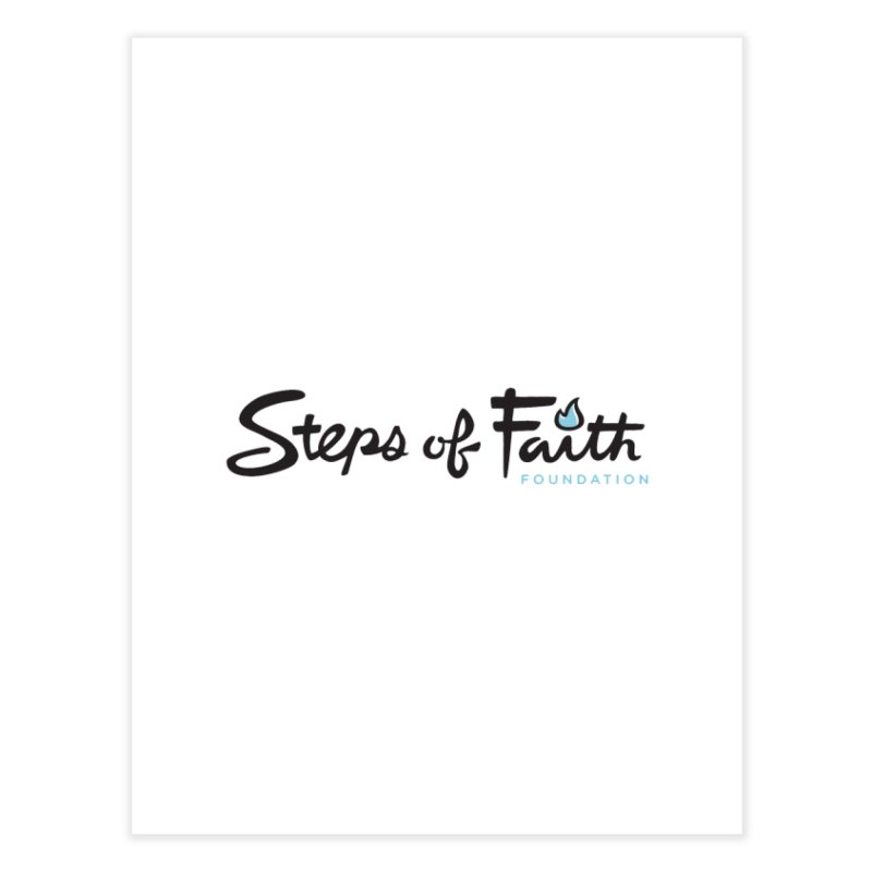 Steps of Faith Home Fine Art Print by Steps of Faith