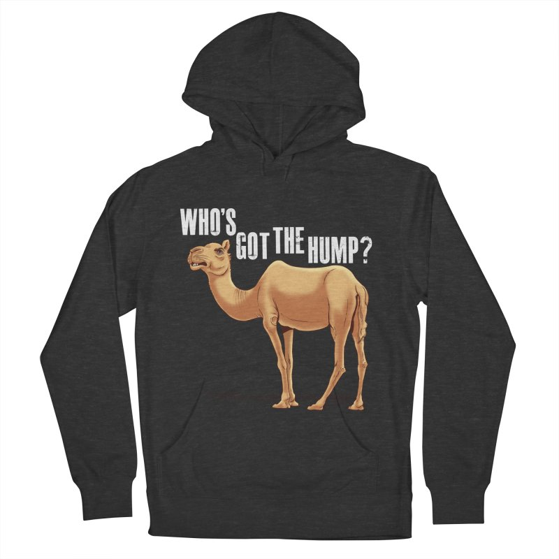 Who's got the Hump Women's French Terry Pullover Hoody by steveash's Artist Shop