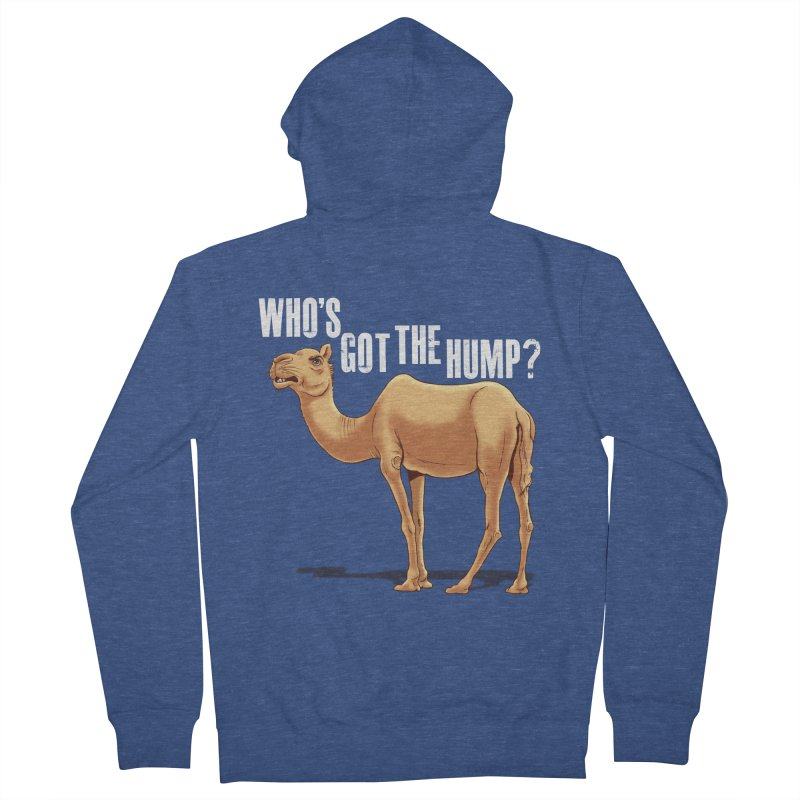 Who's got the Hump Women's French Terry Zip-Up Hoody by steveash's Artist Shop